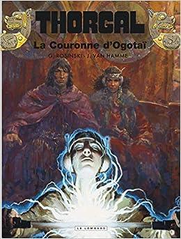 Amazon Fr Thorgal Tome 21 La Couronne D Ogotai Rosinski Grzegorz Van Hamme Jean Livres