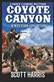"""A Brock Clemons Western: Coyote Canyon: A Western Adventure From The Author of """"Coyote Creek: A Western"""" (The Brock Clemons Tales of the Old West Series)"""