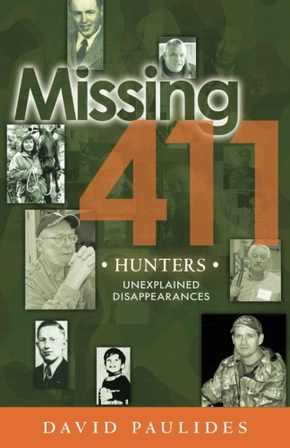 Missing 411- Hunters (Volume 1) (Missing 411 Eastern United States And Canada)
