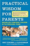 Practical Wisdom for Parents, Nancy Schulman and Ellen Birnbaum, 0307275388