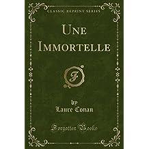 Une Immortelle (Classic Reprint)