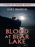 Blood at Bear Lake, Gary Franklin, 1410413411