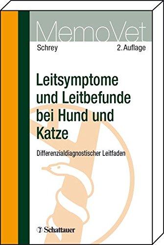 Leitsymptome und Leitbefunde bei Hund und Katze: Differenzialdiagnostischer Leitfaden (MemoVet)