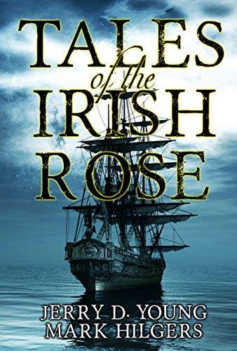 Tales of the Irish Rose by [Young, Jerry D., Hilgers, Mark]