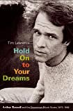 img - for Hold On to Your Dreams: Arthur Russell and the Downtown Music Scene, 1973-1992 book / textbook / text book