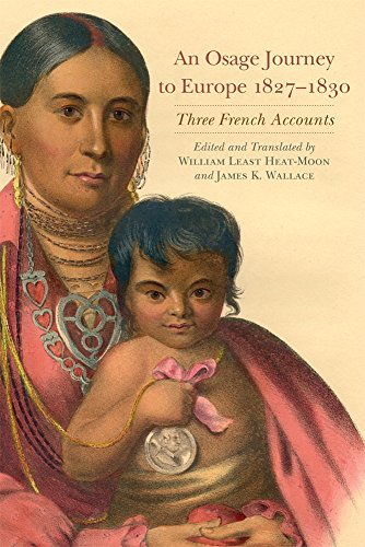 An Osage Journey to Europe, 1827–1830: Three French Accounts (American Exploration and Travel Series)