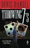 Throwing 7's, Denis Hamill, 147679717X