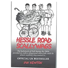 Hessle Road Scallywags: The story of post war children in the ghetto.