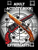 gun owners book - Adult Activity Book for the Gun Enthusiast:: Large Print Crosswords, Word Find, Gun Trivia, Matching, Cryptograms, Color and Customize and More (Adult Activity Books)