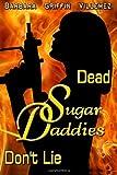 Dead Sugar Daddies Don't Lie, Barbara Villemez, 1495248518