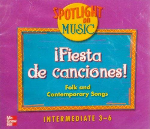 Spotlight on Music : Fiesta De Canciones Folk and Contemporary Songs Intermediate 3-6