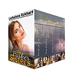 The Parker Sisters: The Complete Collection (The Parkers Sisters Book 6) by [Eckhart, Lorhainne]