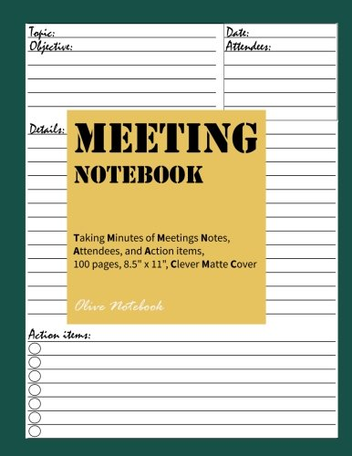 - Meeting Notebook: Taking Minutes of Meetings Notes, Attendees, and Action items, 100 pages,8.5