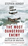 img - for The Most Dangerous Enemy: A History of the Battle of Britain by Stephen Bungay (2015-10-01) book / textbook / text book