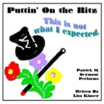 Puttin' on the Ritz: This Is Not What I Expected | Lisa Kinsey