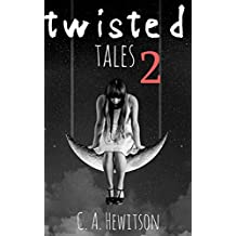 Twisted Tales - Short Stories Anthology 2: My Husband's Amnesia --- My Parallel World --- My Daughters, My Clones --- The Mermaids Hunger --- My Sister's Spirit (Twisted Tale - Short Story Book 12)