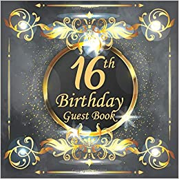 16th Birthday Celebration and Keepsake Memory Guest Signing and Message Book 16 Guest Book