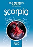 Old Moore's Horoscope 2019: Scorpio (Old Moore's Horoscopes and Astral Diaries)