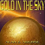 Gold in the Sky | Alan E Nourse
