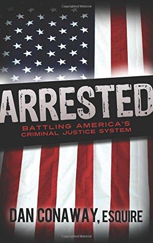 Arrested: Battling America's Criminal Justice System