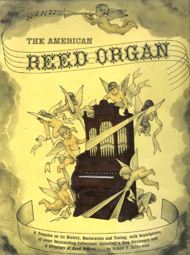 The American reed organ;: Its history, how it works, how to rebuild it,