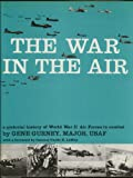 img - for The War in the Air (a pictorial history of WWII Air Forces in combat) book / textbook / text book