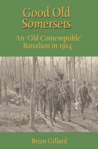 Good Old Somersets: An 'Old Contemptible' Battalion in 1914