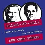 Den Chef führen (Sales-up-Call) | Stephan Heinrich,Bernd Geropp
