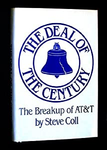 The Deal of the Century: The Break Up of At&T