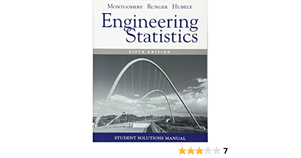 Student Solutions Manual Engineering Statistics 5e Montgomery Douglas C Runger George C Hubele Norma F 9780470905302 Amazon Com Books
