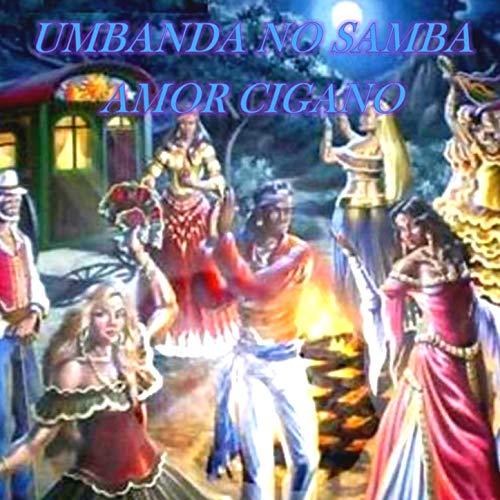 Umbanda no Samba - Amor Cigano [Explicit]