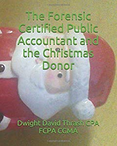 The Forensic Certified Public Accountant and the Christmas… Sweepstakes