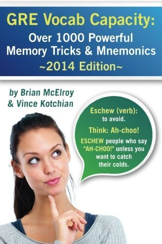 GRE Vocab Capacity: 2014 Edition - Over 1,000 Powerful Memory Tricks and Mnemonics by Kotchian, Vince, McElroy, Brian (2012) Paperback