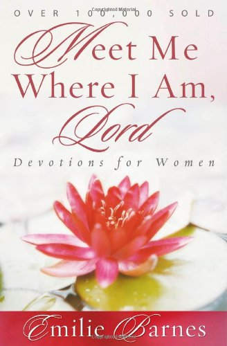 Meet Me Where I Am, Lord: Devotions for Women