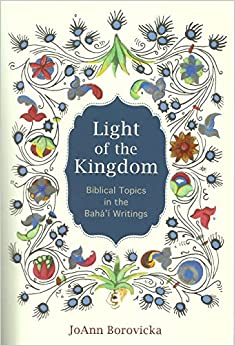Light of the Kingdom: Biblical Topics in the Bahai Writings