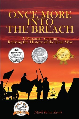 Once More Into the Breach: A Personal Account: Reliving the History of the Civil War