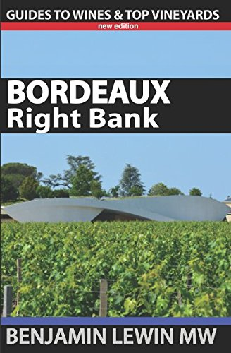 Bordeaux: Right Bank (Guides to Wines and Top Vineyards) by Benjamin Lewin MW