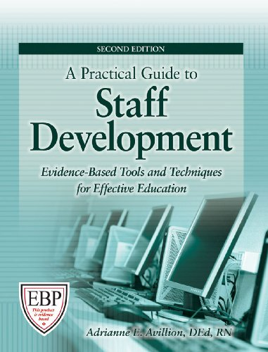 A Practical Guide to Staff Development, Second Edition: Evidence-Based Tools and Techniques for Effective Education
