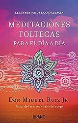 Meditaciones toltecas para el día a día (Crecimiento personal) (Spanish Edition)