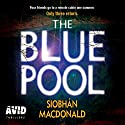 The Blue Pool Audiobook by Siobhán MacDonald Narrated by Aoife McMahon