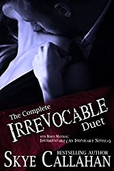 The Complete Irrevocable Duet