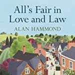 All's Fair in Love and Law: Small Town Tales of Life, Laughter and Litigation | Alan Hammond