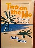Two on the Isle, Robb White, 0393019322