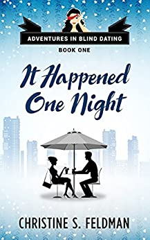 It Happened One Night: (Adventures in Blind Dating Book One) (English Edition) de [Feldman, Christine S.]