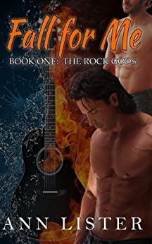 Fall For Me (The Rock Gods Book 1) by [Lister, Ann]
