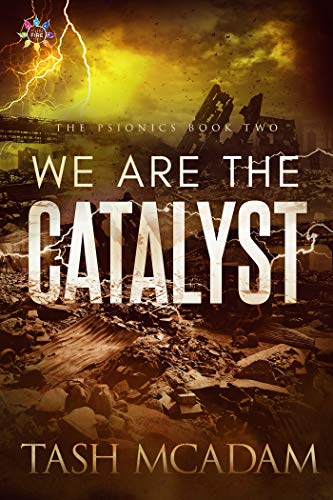 We are the Catalyst (The Psionics Book 2) by [McAdam, Tash]