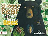 Shaggy Bear and the Three Bees, Neal Childs, 1629020486