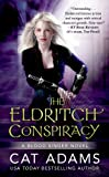 The Eldritch Conspiracy (The Blood Singer Novels)