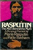 Rasputin: The Man Behind the Myth - A Personal Memoir by Maria Rasputin and Patte Barham