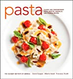 Pasta: Classic and Contemporary Pasta, Risotto,Crespelle, and Polenta Recipes (at Home with The Culinary Institute of America)